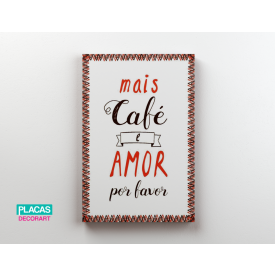 placa decorativa mais cafe
